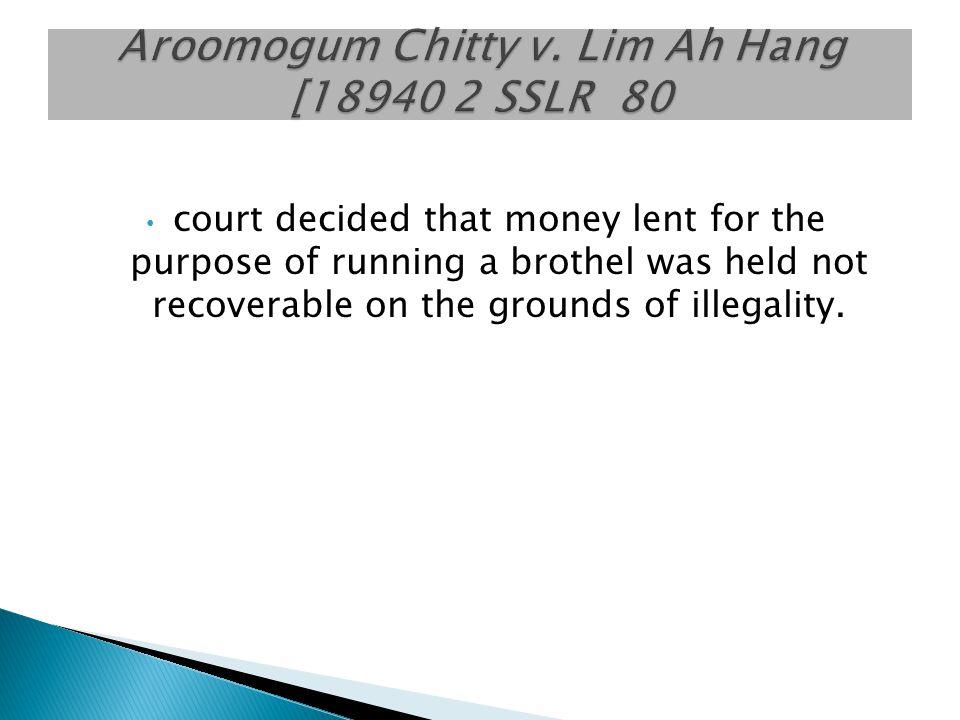 Aroomogum Chitty v. Lim Ah Hang [18940 2 SSLR 80